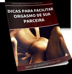 como facilitar o orgasmo de sua parceira